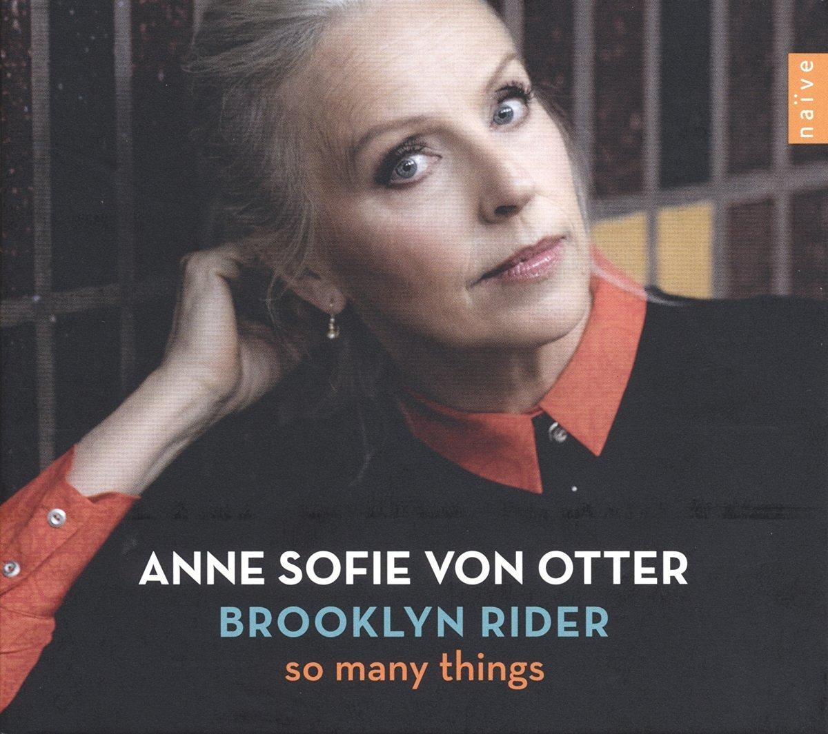 ANNE SOFIE VON OTTER & BROOKLYN RIDER - SO MANY THINGHS (CD)