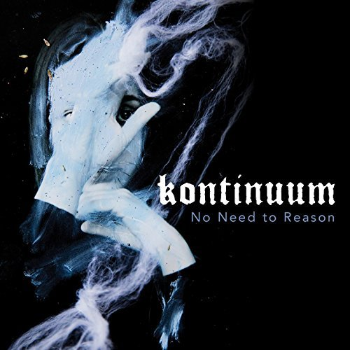 KONTINUUM - NO NEED TO REASON (CD)