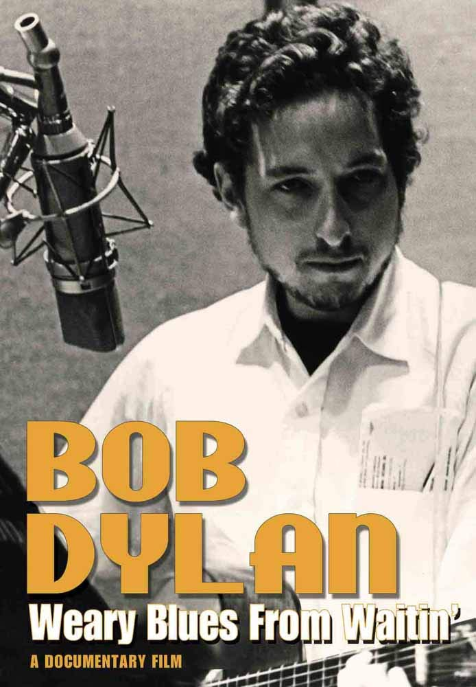 DYLAN BOB - WEARY BLUES FROM WAITIN' (DVD)