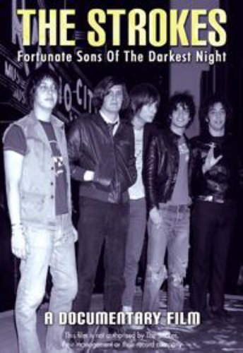 THE STROKES - FORTUNATE SONS OF THE DARKEST NIGHT - A DOCUMENTAR