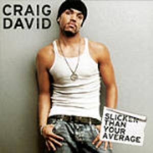 CRAIG DAVID - SLICKER THAN YOUR AVERAGE (CD)