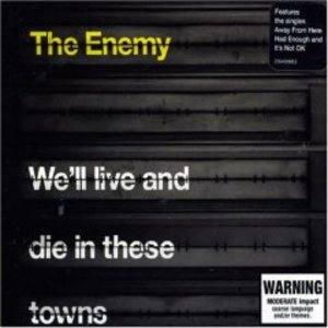 ENEMY - WE'LL LIVE AND DIE IN THESE TOWNS (CD)
