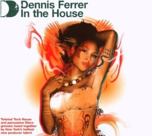 DENNIS FERRER IN THE HOUSE -3CD (CD)