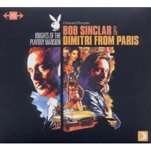 KNIGHTSOF THE PLAYBOY MANSION BY BOB SINCLAIR &DIMITRI FROM PARI