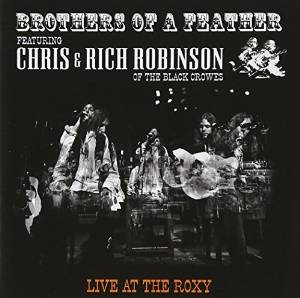 CHRIS AND RICH ROBINSON - LIVE AT THE ROXY (CD)