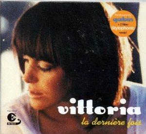 VITTORIA - LA DENIERE FOIS (CD)