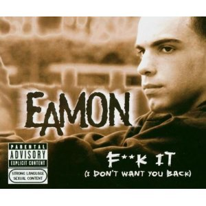 EAMON - F..K IT I DON'T WANT YOU BACK (CD)