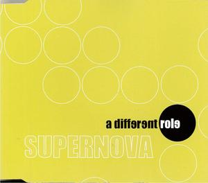 SUPERNOVA - A DIFFERENT ROLE (CD)