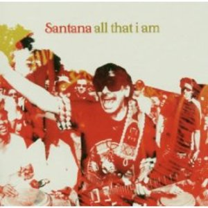 SANTANA - ALL THAT I AM (CD)