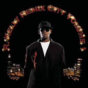 R.KELLY - REMIX CITY VOL.1 (CD)