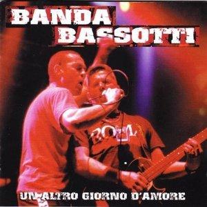 BANDA BASSOTTI - UN ALTRO GIORNO D'AMORE -2CD (CD)