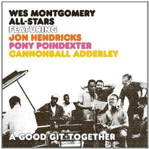 WES MONTGOMERY - A GOOD GIT - TOGETHER (CD)