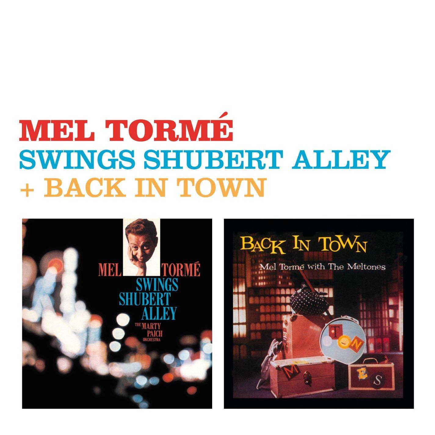 MEL TORME - SWINGS SHUBERT ALLEY + BACK IN TOWN (CD)