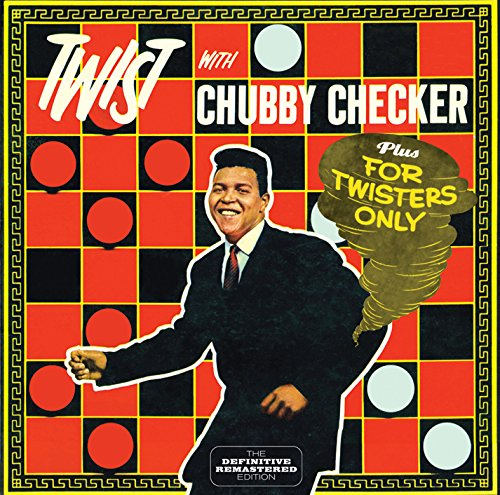 CHUBBY CHECKER - TWIST WITH CHUBBY CHECKER (+ FOR TWISTERS ONLY)