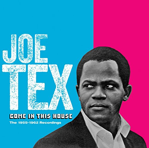 JOE TEX - COME IN THIS HOUSE - 1955-1962 RECORDING (CD)