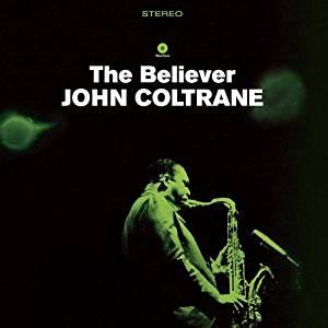 JOHN COLTRANE - THE BELIEVER (LP)