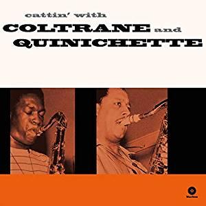 JOHN COLTRANE - CATTIN' WITH COLTRANE & QUINICHETTE (LP)