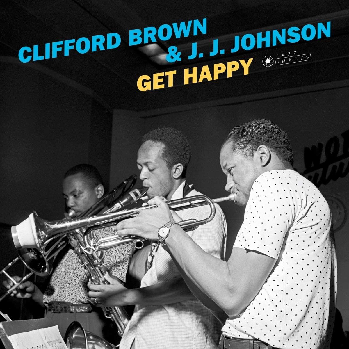 CLIFFORD BROWN / J.J. JOHNSON - GET HAPPY (LP)