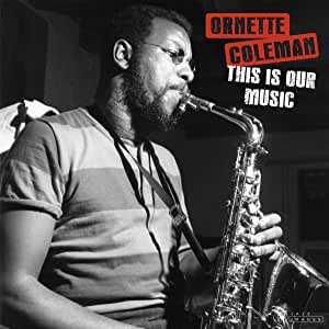 ORNETTE COLEMAN - THIS IS OUR MUSIC (LP)