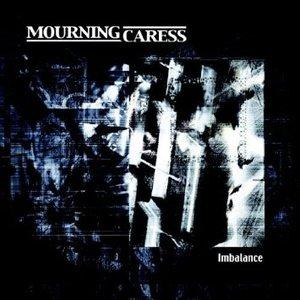 MOURNING CARESS - IMBALANCE (CD)