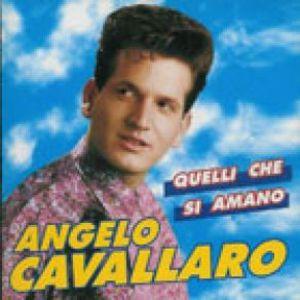 ANGELO CAVALLARO - QUELLI CHE SI AMANO (CD)