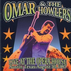 OMAR & THE HOWLERS - LIVE AT THE OPERA HOUSE AUSTIN TEXAS AUGUST