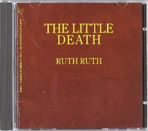 RUTH RUTH - THE LITTLE DEATH (CD)