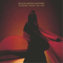 BLACK MOON MOTHER - ILLUSIONS UNDER THE SUN (CD)