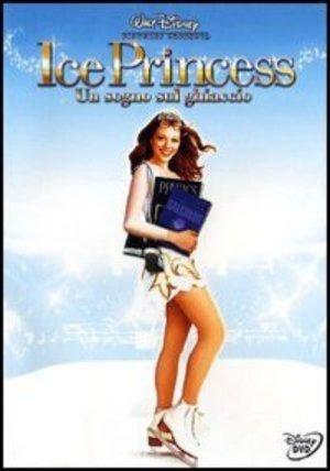 ICE PRINCESS UN SOGNO SUL GHIACCIO (DVD)