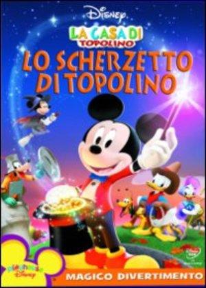 LA CASA DI TOPOLINO - LO SCHERZETTO DI TOPOLINO (DVD)
