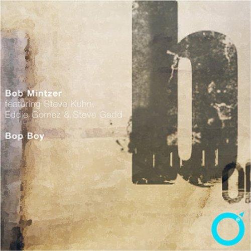 BOB MINTZE - BOP BOY (CD)