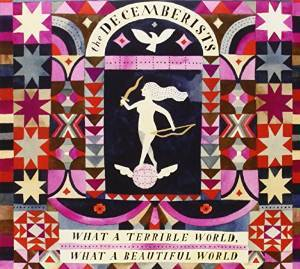 DECEMBERISTS - WHAT A TERRIBLE (CD)