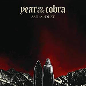YEAR OF THE COBRA - ASH AND DUST (CD)
