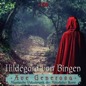 HILDEGARD VON BINGEN: AVE GENEROSA (CD)