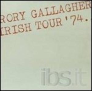 RORY GALLAGHER - IRISH TOUR '74 (CD)