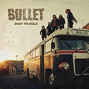 BULLET - DUST TO GOLD (CD)