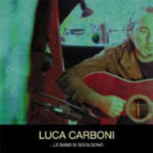 LUCA CARBONI - LE BAND SI SCIOLGONO -CD+DVD * (CD)