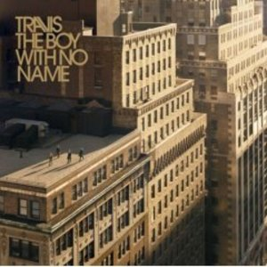 TRAVIS - THE BOY WITH NO NAME (CD)