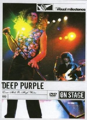 DEEP PURPLE - COME HELL OR HIGH WATER (VISUAL MILESTONES) (DVD)