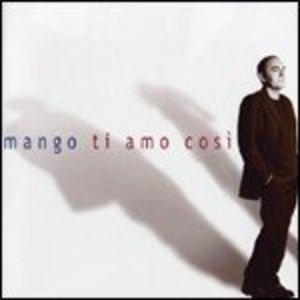 MANGO - TI AMO COSI' (CD)