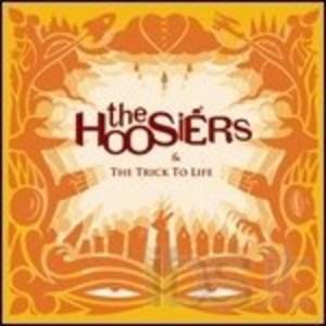 HOOSIERS - THE HOOSIERS & THE TRICK TO LIFE (CD)