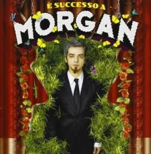 MORGAN - E' SUCCESSO A MORGAN (CD)