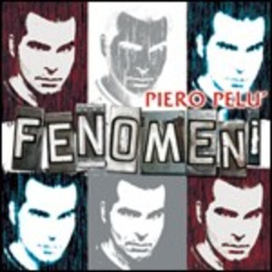 PIERO PELU' - FENOMENI (CD)