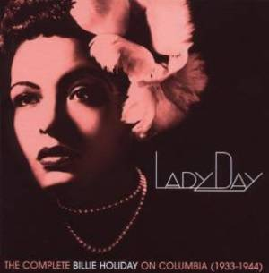 BILLIE HOLIDAY - LADY DAY. THE COMPLETE BILLIE HOLIDAY ON COLUMB