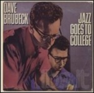 DAVE BRUBECK - JAZZ GOES TO COLLEGE (CD)
