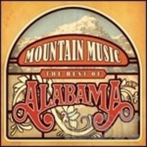 ALABAMA - MOUNTAIN MUSIC. THE BEST OF ALABAMA (CD)