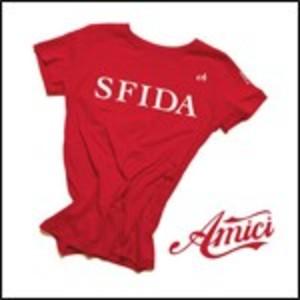 AMICI 2009. SFIDA (CD)