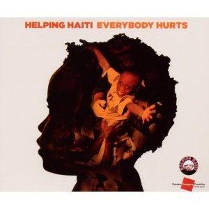 EVERYBODY HURTS - HELPING HAITI (CD)