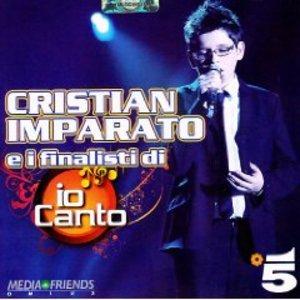 CHRISTIAN IMPARATO E I FINALISTI DI IO CANTO -CHRISTIAN IMPARATO (CD)