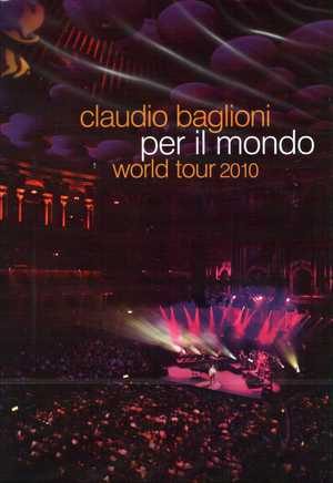 CLAUDIO BAGLIONI - PER IL MONDO WORLD TOUR 2010 (DVD)